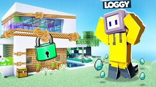 LOGGY GIVE ME DIAMONDS TO UNLOCK YOUR HOUSE | MINECRAFT