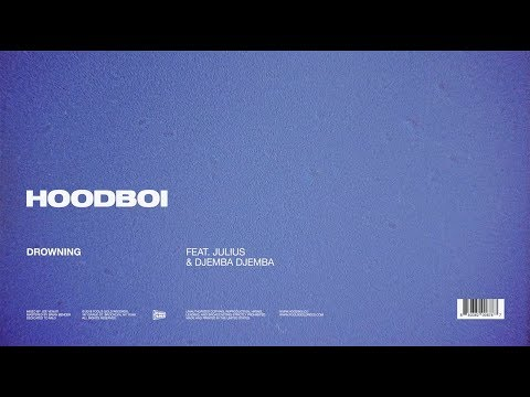 Hoodboi - Drowning Ft. Julius & Djemba Djemba (Official Audio)