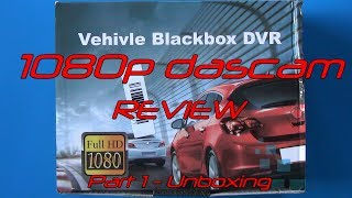 Vehicle Blackbox DVR 1080p dashcam review - Part 1 - Unboxing