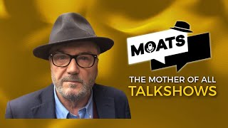 The Mother of All Talkshows with George Galloway - Episode 104