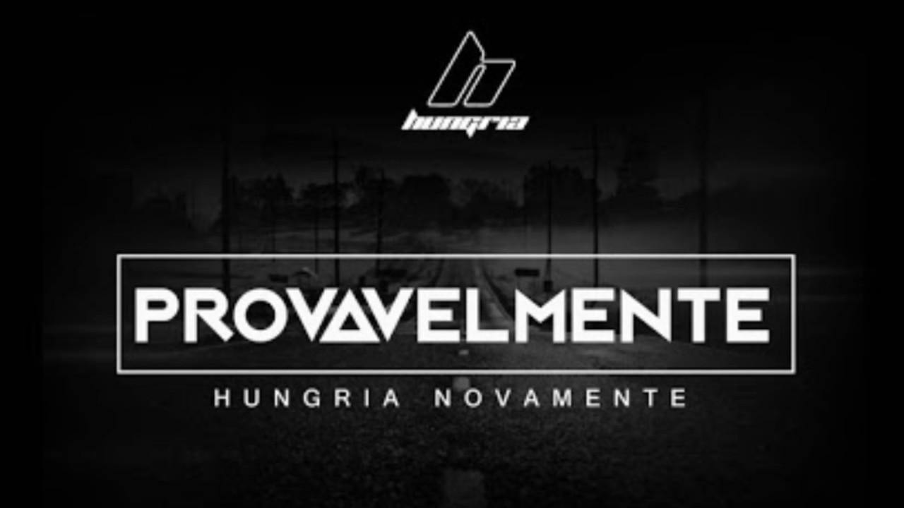 Provavelmente Hungria Hip Hop Lancamento Download Youtube