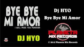 Dj HYO - Bye Bye Mi Amor (Radio Edit)