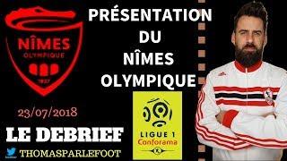 NIMES OLYMPIQUE - PRESENTATION DU CLUB  - LIGUE 1 2018-2019 / 23-07-2018