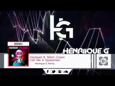 Hardwell ft. Mitch Crown - Call Me A Spaceman (Henriique.G Remix)