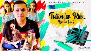 Tuition for Kids | Sheorans | Funny Video