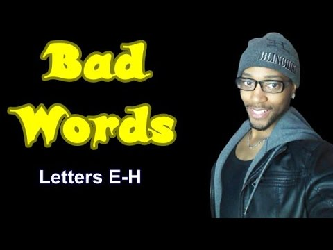 List of Bad words in English. E - H