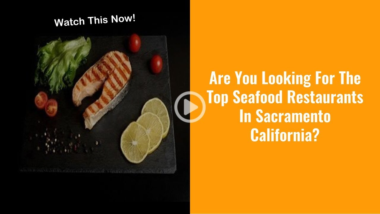 Best Seafood Restaurants In Sacramento