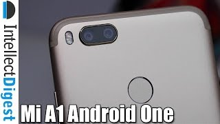 Mi A1 Android One India Unboxing, Dual Camera Test, Features And Hands On By Intellect Digest