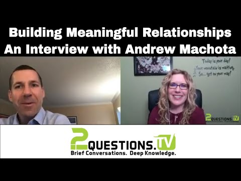 Building Meaningful Relationships - An Interview with Andrew Machota