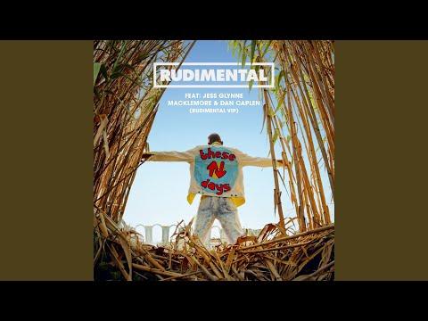 These Days (feat. Jess Glynne, Macklemore & Dan Caplen) (Rudimental VIP)