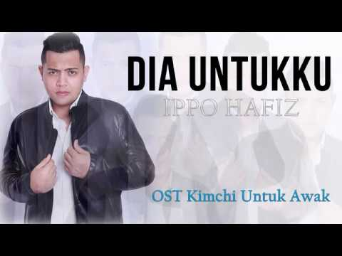 Ippo Hafiz - Dia Untukku - OST Kimchi...