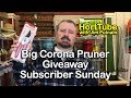 Big Corona Pruner Giveaway - Subscriber Sunday