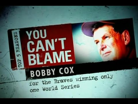 Top 5 Reasons You Can't Blame Bobby Cox (90's Braves)