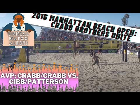 Patterson/Gibb vs. Crabb/Crabb, BEST MATCH EVER!!! 2015 AVP Manhattan Beach Men's Open Quarter-Final