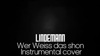 Lindemann - Wer Weiss Das Schon Instrumental cover