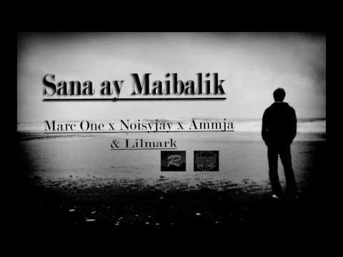 Sana Ay Maibalik - Marc One X Noisyjay X Ammja & Lilmark (Radicalmusic) SagproBeats