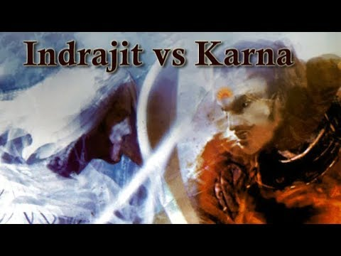 What if Indrajit fights Karna? Who will win?