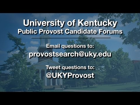 University of Kentucky Public Forum for Provost Candidates