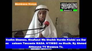 Nadiim Shamsu Mnafunzi wa Sheikh Nurdin Kishki Wa Dsm Tanzania Mada Uharamu Nyimbo na Muziki Prt  1 By Ahmed Ahlusuna TV Mwanza TZ