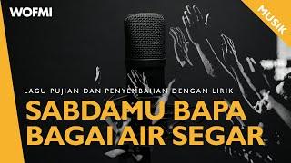 Catholic Song - SabdaMu Bapa Bagai Air Segar [Lyric]