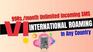 VI International Roaming Plan 99 Rs with Unlimited Incoming SMS in International Roaming   VI Plans