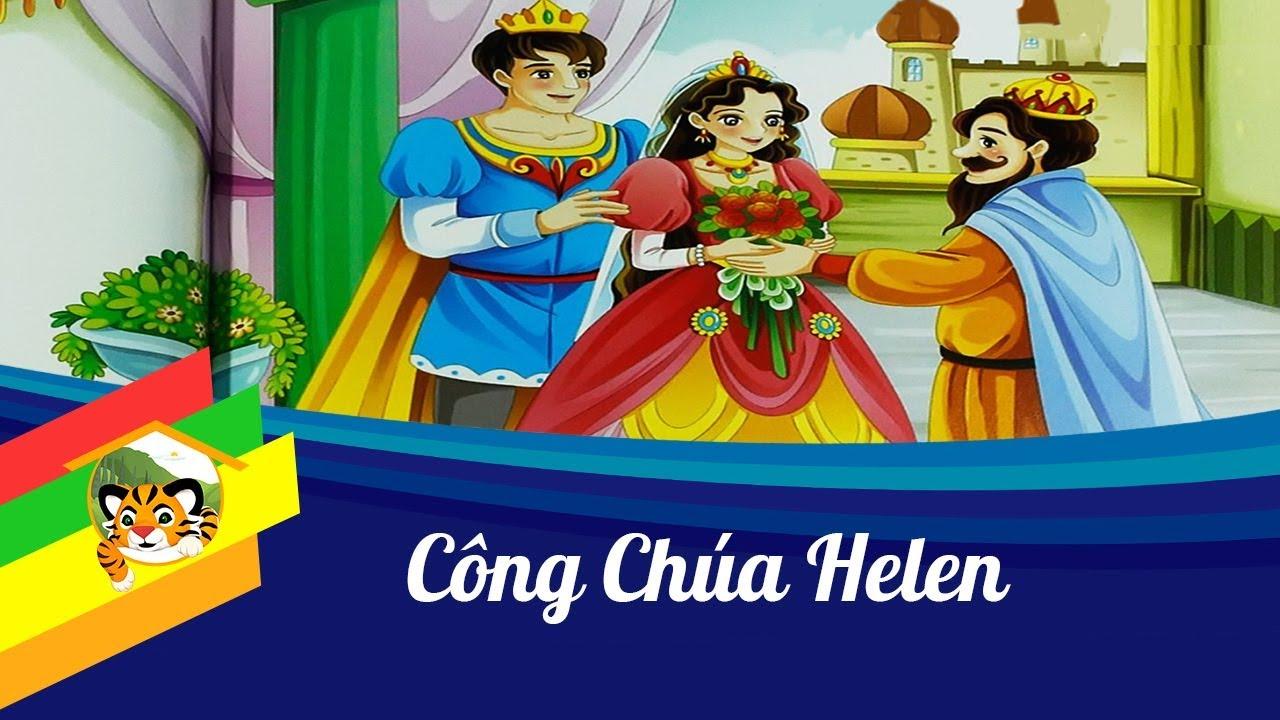 Kể truyện cho bé – Công chúa Helen – Cổ tích thiếu nhi
