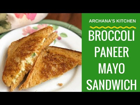 Broccoli Paneer Mayo Sandwich - Continental Breakfast Recipes by Archana's Kitchen