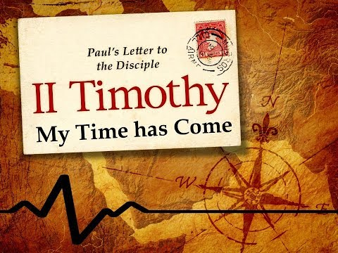 My Time Has Come - 2 Timothy 4:6-8
