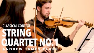 String Quartet No. 1 - Andrew James Clark