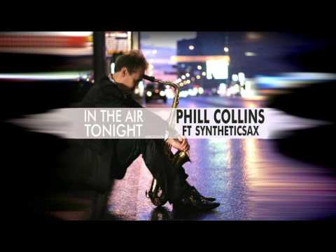 Syntheticsax vs Phil Collins - In The Air Tonight
