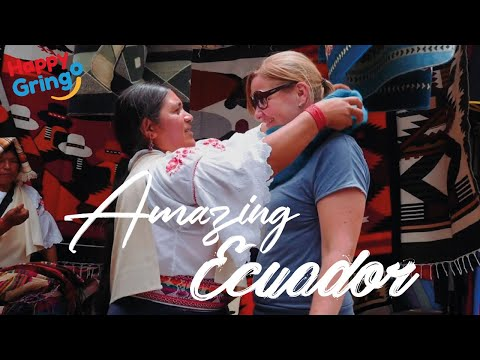 Amazing Ecuador-  Happy Gringo Travel