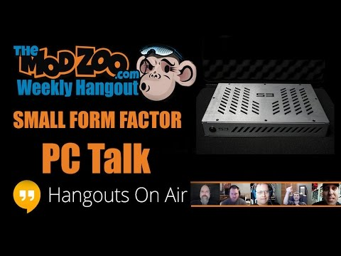 Weekly Hangout Episode 37: Small Form Factor PCs