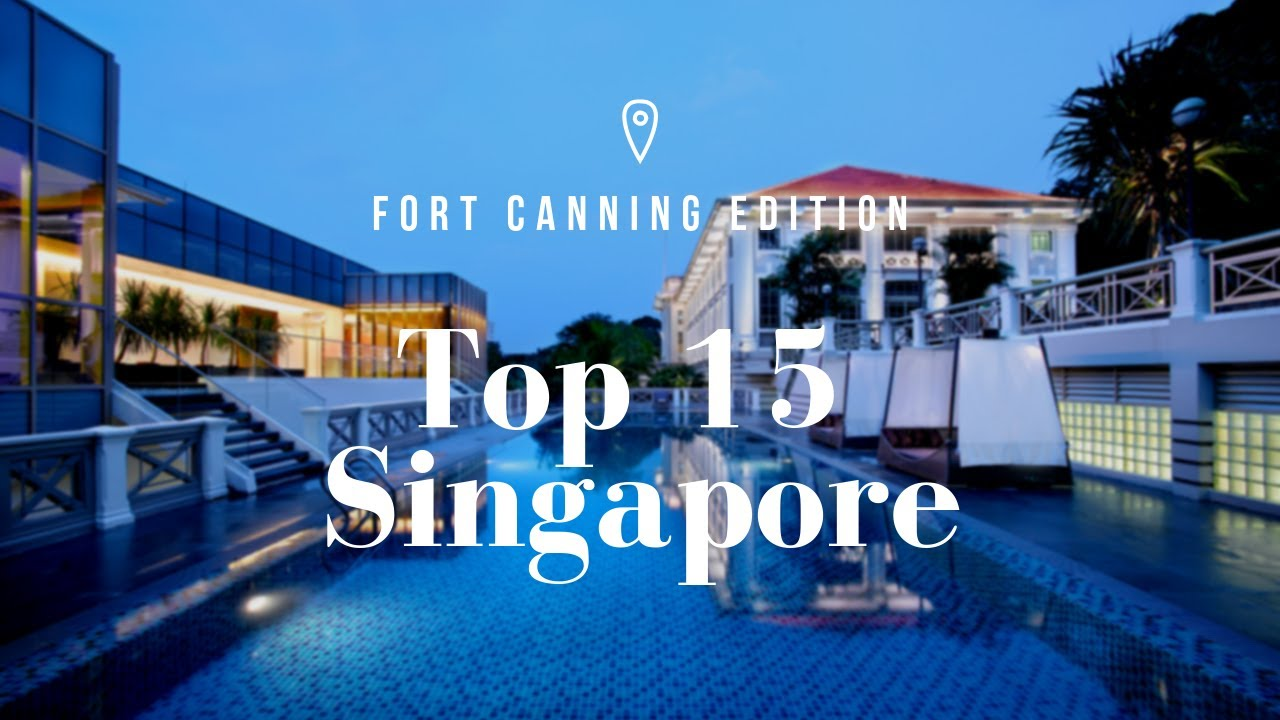 Top 15 Singapore - Fort Canning Edition (2019)
