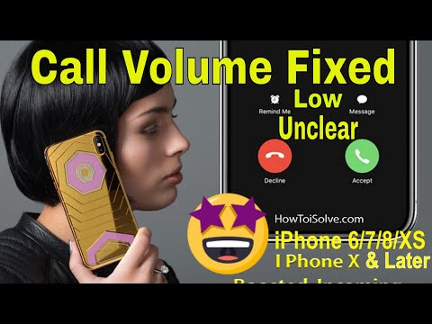 Low Call Volume Problem On IPhone 6 (Plus), IPhone 7/8/iPhone XS, XS Max, IOS 12.2