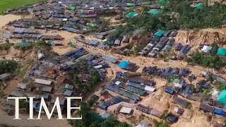 Drone Footage Of Rohingya Refugee Camps In Bangladesh: 430,000 Rohingya Muslims Fled Myanmar | TIME