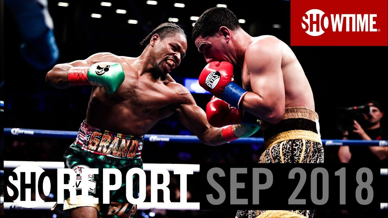 SHO REPORT: September 2018 | SHOWTIME Boxing