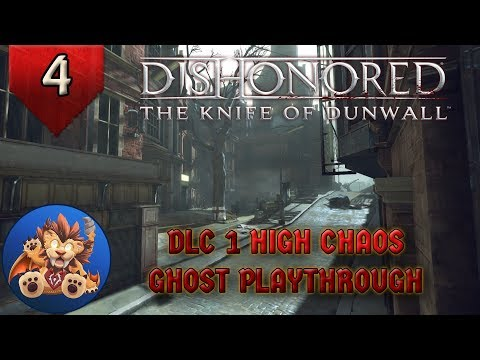 Dishonored DLC1 Ep 4: Legal District Waterfront - High Chaos, Ghost