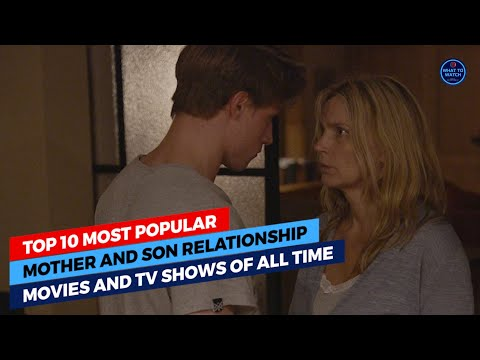Top 10 Most Popular Mother And Son Relationship Movies and TV Shows Of All Time