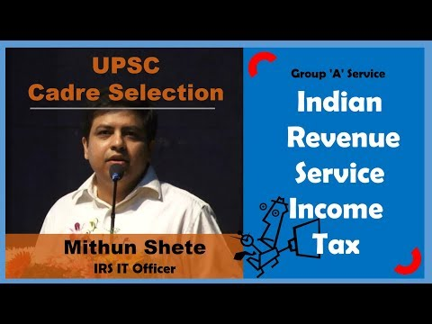 IRS IT Indian Revenue Service Income Tax Mithun Shete UPSC Cadre Selection