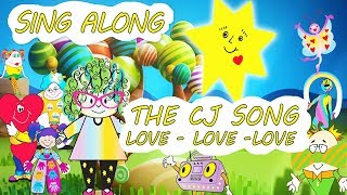 """CJ's Song - """"Love, Love, Love"""" SING-ALONG with CJ and Friends"""
