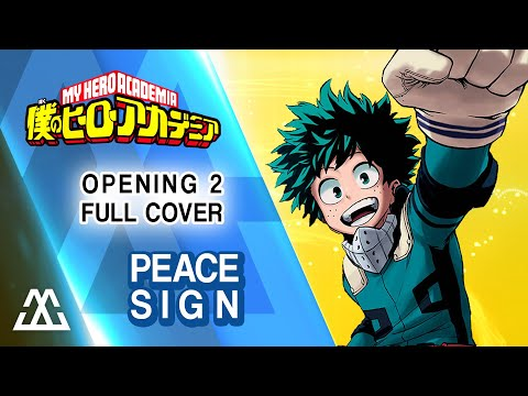 Boku no Hero Academia Opening 2 - Peace Sign (Full Cover)