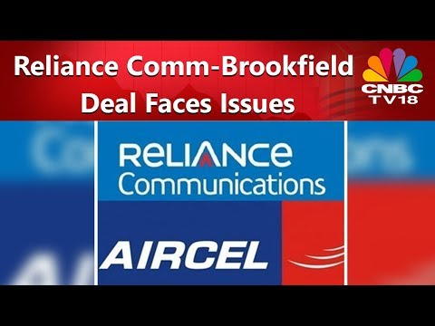Reliance Comm-Brookfield Deal Faces Issues Post Aircel Merger Failure | CNBC TV18