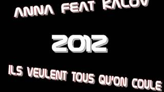 Anna Feat Kalov - Ils Veulent Tous Qu