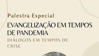 Evangelização em tempos de Pandemia - Presb. Sérgio Henrique