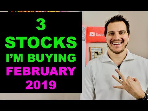 3 Stocks Im Buying Now February 2019