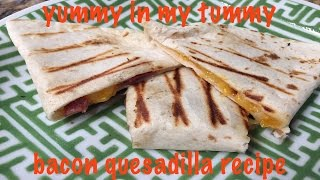 How To Make Bacon Quesadilla - Cast Iron Cooking Recipe
