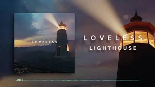 Loveless - Lighthouse (Audio)