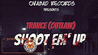 Trance (Outlaw) - Shoot Em Up [Silent Soul Riddim] September 2017