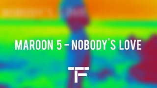 [TRADUCTION FRANÇAISE] Maroon 5 - Nobody's Love