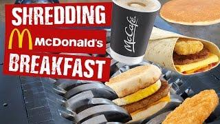 Shredding McDonalds Breakfast - Shredding Stuff